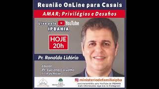Reunião Online para Casais - Rev. Ronaldo Lidório