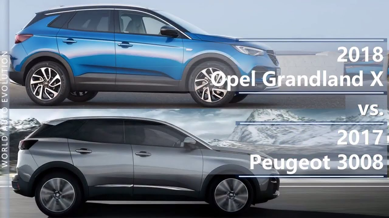2018 Opel Grandland X Vs 2017 Peugeot 3008 Technical Comparison