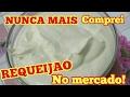 FAÇA EM CASA UM  SABOROSO REQUEIJÃO, MAIS FACIL DO MUNDO!!!