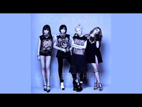 2NE1 - Come Back Home (Shonay K Remix) [FREE DOWNLOAD]