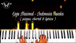 Lagu Nasional - Indonesia Pusaka ( Piano, Chord & Lyrics ) Cover by Willy