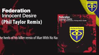Federation - Innocent Desire (Phil Taylor Remix)
