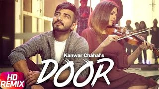 Door (Remix) | Kanwar Chahal | Himanshi khurana | Sanaa | Speed Records