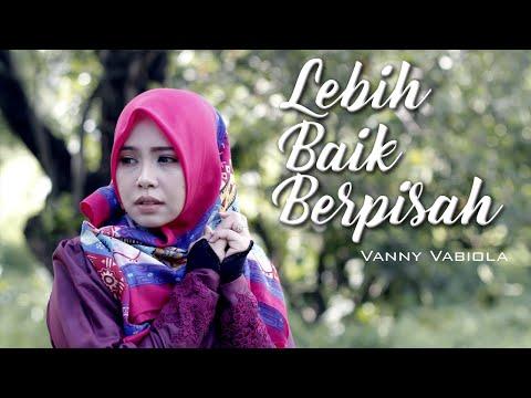 VANNY VABIOLA - LEBIH BAIK BERPISAH ( OFFICIAL MUSIC VIDEO)