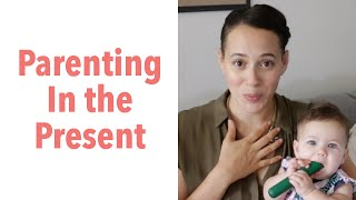 loveparenting ageism mindfulness and parenting in the present moment