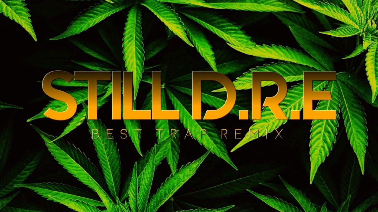Dr Dre Still D R E Ft Snoop Dogg Best Trap Remix