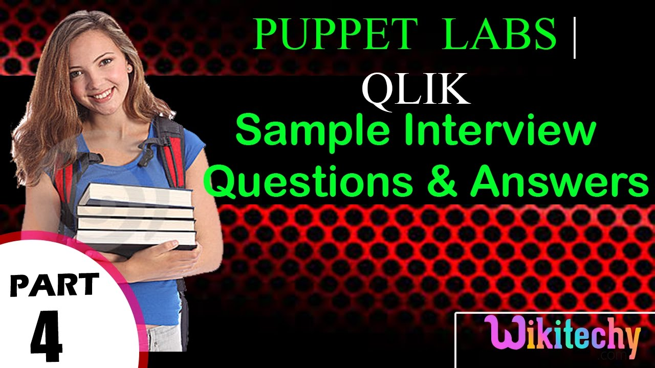 puppet labs | qlik important interview questions and answers for freshers