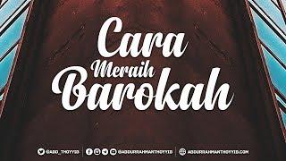 Khutbah Jumat : Cara Meraih Barokah - Ustadz Abdurrahman Thoyyib, Lc.