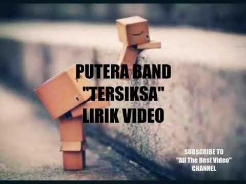 PUTERA BAND - TERSIKSA [LIRIK]