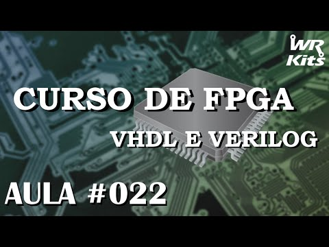 CONTADORES EM VHDL | Curso de FPGA #022
