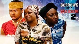 Sorrows Of A Maiden [Season 2] - Latest Nigerian Nollywood Movie