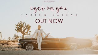 EYES ON YOU [BASS BOOSTED] | Tarsem Jassar | Latest Punjabi Song 2019