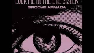 Скачать Groove Armada Look Me In The Eye Sister Morten Sorenson S Mo Bounce To The Ounce Remix