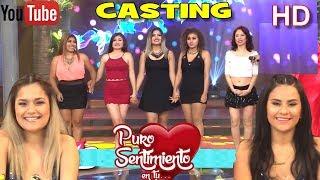 """PURO SENTIMIENTO: CASTING """"LA NUEVA INTEGRANTE"""" 2017 (EN VIVO)"""