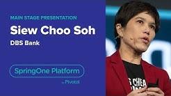 Siew Choo Soh, DBS-Digital Transformation in the Banking Industry, SpringOne Platform 2018