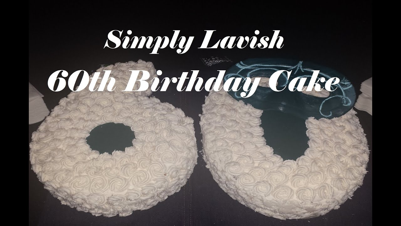 Simply Lavish At Home 60th Birthday Cake Youtube