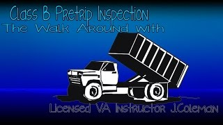 ⋆★Class B - Dump Truck - Pretrip Inspection w/ Instructor Jason Coleman★⋆★