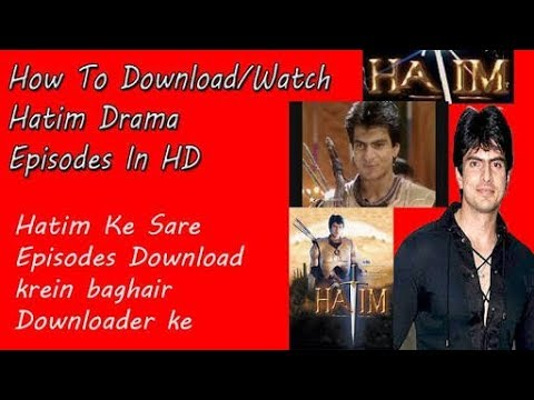 Hatim all episode watch and download hd.