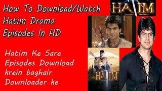 Video How to download hatim drama full episode download MP3, 3GP, MP4, WEBM, AVI, FLV Juli 2018