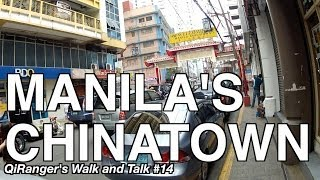 Manila's Chinatown - QiRanger's Walk and Talk #14