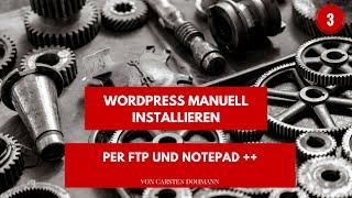 WordPress manuell installieren per FTP und Notepad