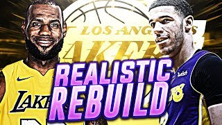 ADDING ANOTHER STAR?! 2019 LAKERS REALISTIC REBUILD! NBA 2K18