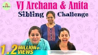 VJ Archana & Anita - Sibling Challenge