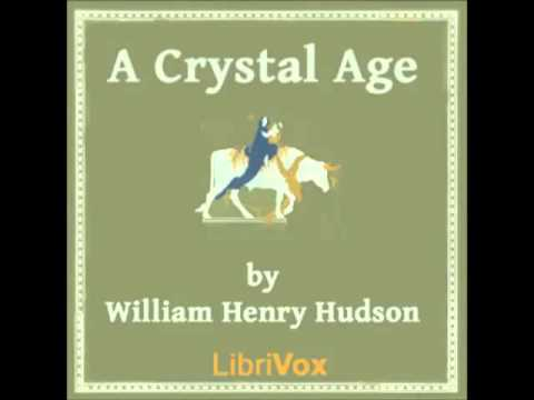 A Crystal Age by William Henry Hudson (FULL Audiobook) - part (1 of 3) Mp3
