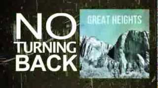 "GREAT HEIGHTS- ""No Turning Back"" Official Lyric Video"