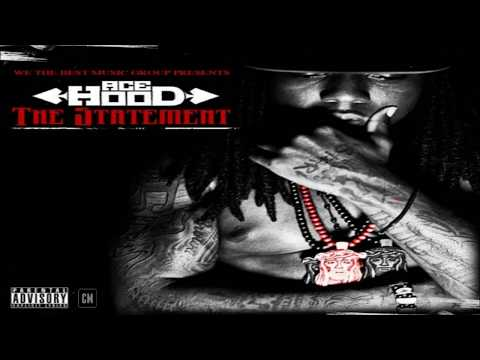 Ace Hood - The Statement [FULL MIXTAPE + DOWNLOAD LINK] [2010]