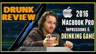 Apple Macbook Pro 2016 Impressions & Drinking Game - Drunk Tech Review