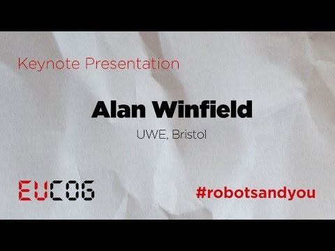 Prof. Alan Winfield at #robotsandyou   Ethical robotics: Some technical and ethical challenges
