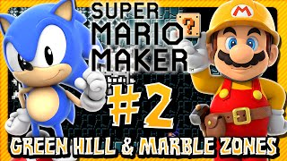 Super Mario Maker: Part 2 - Green Hill & Marble Zone