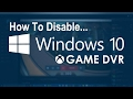How to GAIN FPS on Windows 10 in 3 minuites. (deactivate Game DVR)