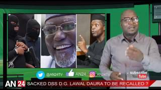 EVIL PLOT TO RECALL THE SACKED AND DISGRACED FORMER DSS BOSS  LAWAL DAURA  UNCOVERED