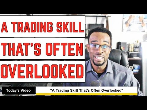 FOREX: A Trading Skill That's Often Overlooked