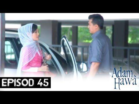 Adam Dan Hawa - Episod 45