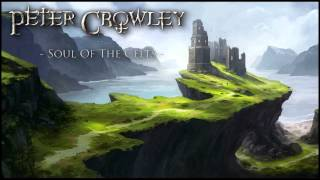 Celtic Fantasy Music - Soul Of The Celts - Peter Crowley Fantasy Dream