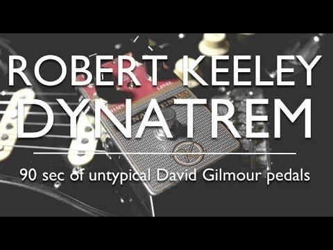 robert keeley dynatrem 90 seconds untypical david gilmour pedals youtube. Black Bedroom Furniture Sets. Home Design Ideas