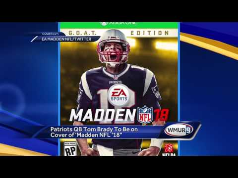 Patriots QB Tom Brady to be on cover of Madden NFL 18