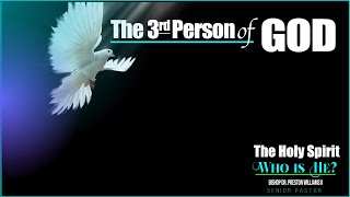 """THE 3rd PERSON OF GOD (Part-1)—""""The Holy Spirit—Who Is He?"""""""