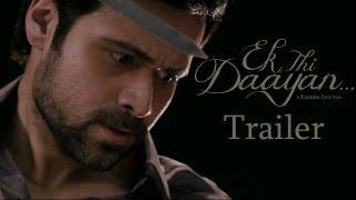 Ek Thi Daayan - 2nd Official Trailer