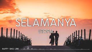 Utopia - Selamanya (Lirik)