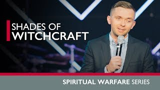 SHADES OF WITCHCRAFT | Pastor Vlad