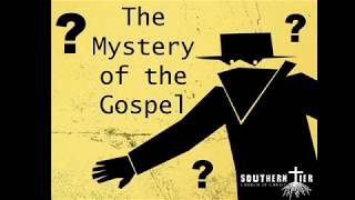 STCOC Sunday March 22nd, 2020: Justin Coffin: The Mysteries of the Gospel