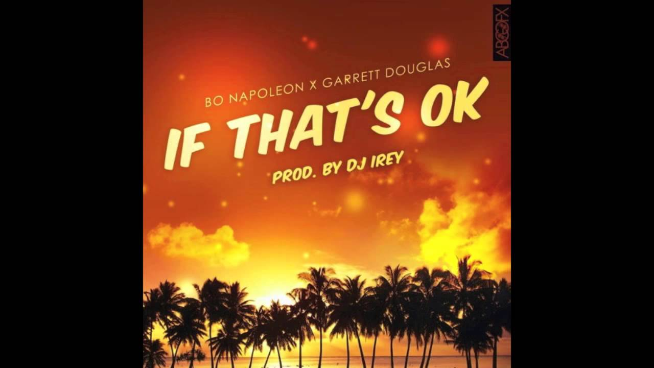 Download Bo Napoleon & Garrett Douglas - If That's OK