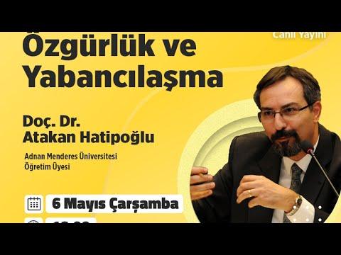 Doç. Dr. Atakan Hatipoğlu ile Çevrimiçi Konferans - Özgürlük ve Yabancılaşma