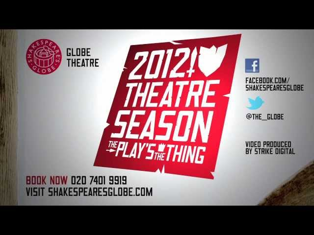 Shakespeare's Globe Theatre: 2012 Season Trailer