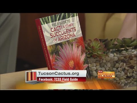 Tucson Cactus and Succulent Society - newly released Field Guide