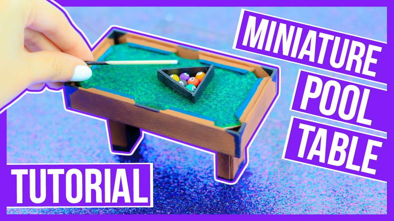 Diy: Miniature Pool Table Tutorial ~ Make Your Own Pool Table For Your  Dollhouse ♥   YouTube